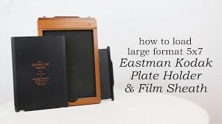 How to load large format 5x7 film on Kodak plate & film holder