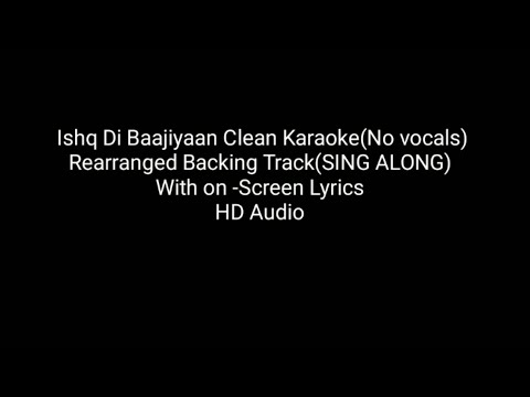 Ishq Di Baajiyaan Karaoke | Rearranged Backing Track | Clean-No Vocals | Full |Cover| Diljit |Soorma