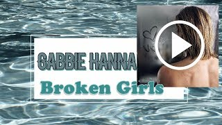 2. Broken Girls   Gabbie Hanna LYRICS VIDEO