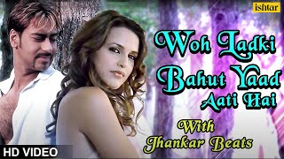Woh Ladki Bahut Yaad - JHANKAR BEATS | Ajay Devgn