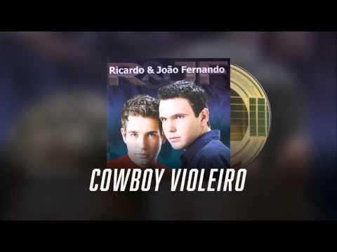 Cowboy Violeiro - Ricardo & João Fernando