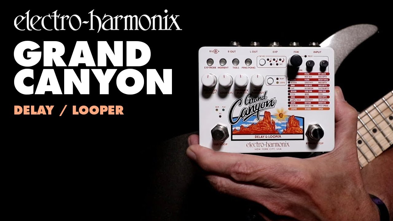 Electro Harmonix Grand Canyon Video