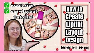 How To Create A Liptint Layout Design Easiest Tutorial / Julia Mecaela