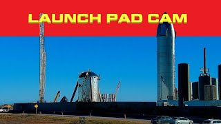 Launch Pad Cam – Starship SN10 At SpaceX Boca Chica Launch Facility