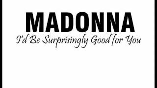 Madonna - I'd Be Surprisingly Good for You