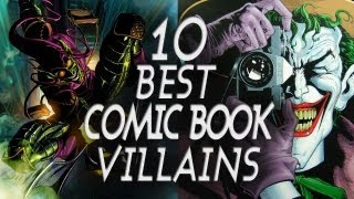 Top 10 Best Comic Book Villains!