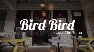 Just The Thing: Bird Bird