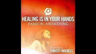 Healing Is In Your Hands Christy Nockels