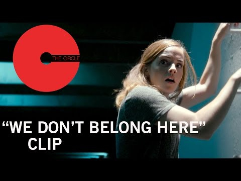 The Circle (Clip 'We Don't Belong Here')