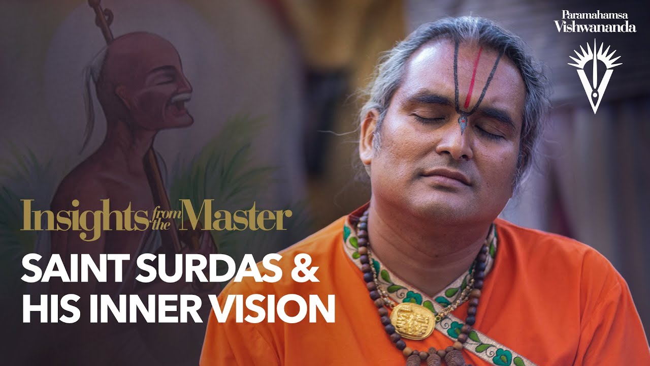 Saint Surdas and his Inner Vision   Insights from the Master