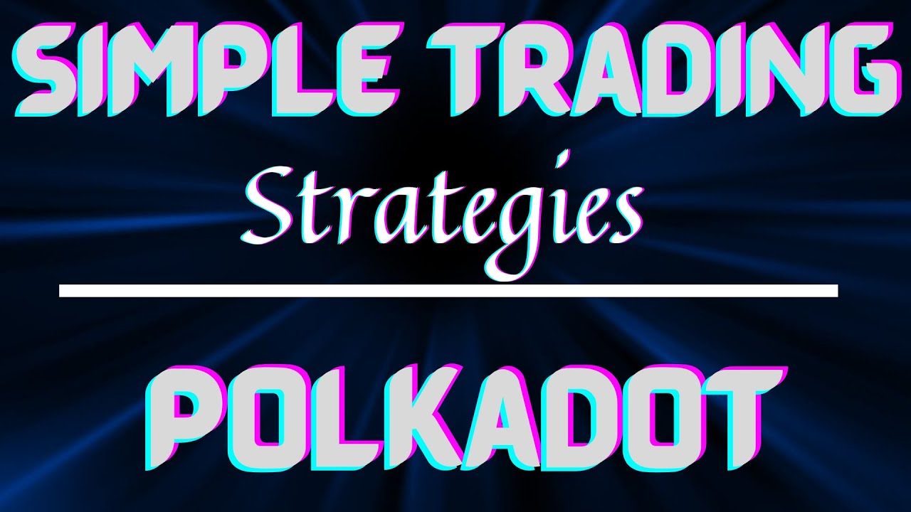 #crypto #beginner Simple Cryptocurrency Beginner Trading Strategies & How I profited with PolkaDOT