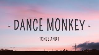 Tones And I   Dance Monkey (Lyrics)