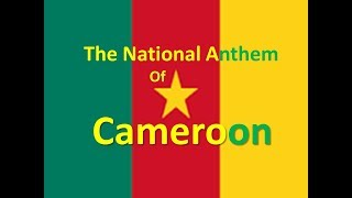 The National Anthem of Cameroon Instrumental with lyrics