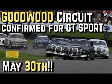 GOODWOOD Circuit UPDATE Confirmed for GT SPORT - May 30th!!
