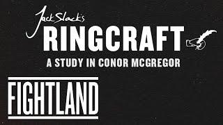 Jack Slack's Ringcraft: A Study In Conor McGregor