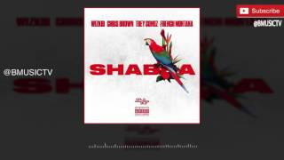 Wizkid - Shabba Ft. Chris Brown x Trey Songz x French Montana (OFFICIAL AUDIO 2016)