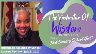 📚💭👊🏽Sunday School Lesson: Wisdom's Vindication - July 5, 2020