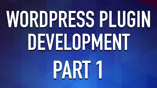 Create a WordPress Plugin from Scratch - Part 1