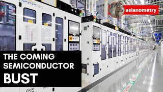 The Coming Semiconductor Bust
