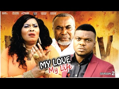 My Love My Life [Starr. Ngozi Ezeonu, Zach Orji, Ken Erics, Chinyere Wilfred, Michael Godson, Cooper Jennifer] (Part 2)