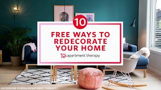 10 Free Ways To Redecorate Your Home | Apartment Therapy