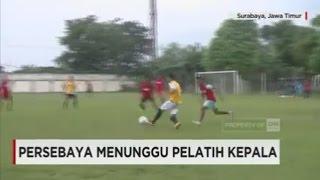Persebaya Cari Pelatih & Persema Malang Persiapan Jelang Kompetisi 2017