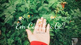 Em Còn Lại Gì | SARA LUU | Lyrics Video