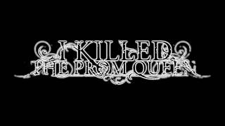 I Killed The Prom Queen - Like Nails To A Casket (Sub Español)