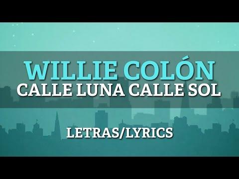 Willie Colon (Ft Hector Lavoe) – Calle Luna Calle Sol (Letras/Lyrics)