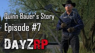 Quinn Bauer's Story   Episode 7: The Trial (DayZRP.com)