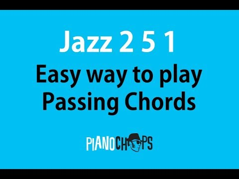 Easy Jazz 2 5 1 Passing Chords on the Piano