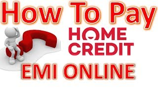 How To Pay Home Credit EMI Online  - Home Credit Loan EMI Online Pay      | Technical NG
