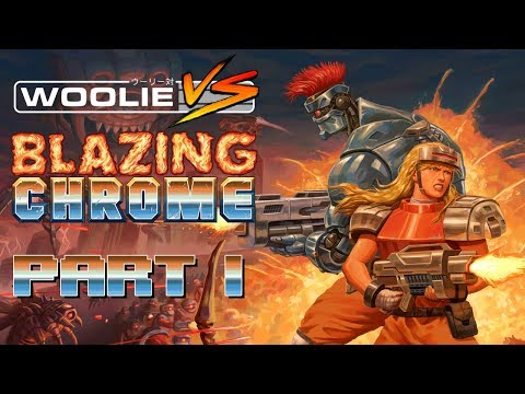 Woolie VS Blazing Chrome (Part 1)