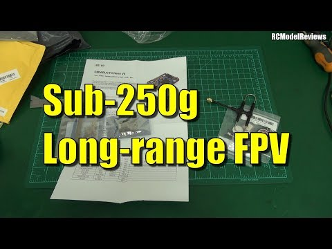 sub250g-longrange-fpv-project-bits-have-arrived