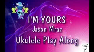 I'm Yours - Jason Mraz - Ukulele Play Along