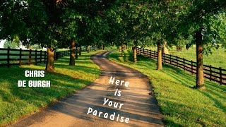Here is your paradise  - Chris De Burgh (tradução)