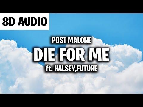 Post Malone - Die For Me (8D AUDIO) Ft. Halsey, Future