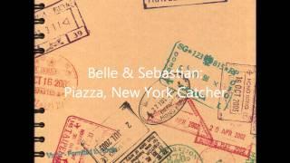 Belle & Sebastian  Piazza, New York Catcher
