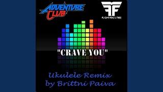 Crave You (Flight Facilities Adventure Club Ukulele Remix)
