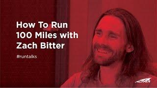 How To Run 100 Miles with Zach Bitter | Altra Run Talks Episode 11