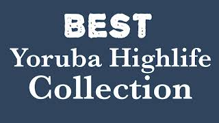 Best Yoruba Highlife Collection