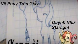 Vẽ pony trên giấy: Quỳnh Như Starlight