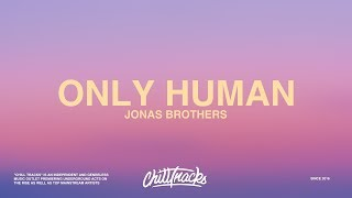 Jonas Brothers – Only Human (Lyrics)