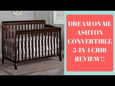 DREAM ON ME ASHTON CONVERTIBLE 5-in-1 CRIB REVIEW | I love this crib!