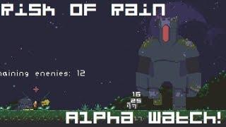 Alpha Watch! - Risk of Rain 1.0