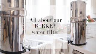 Do we like our Berkey water filter   BERKEY WATER FILTER REVIEW