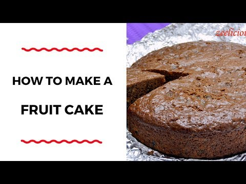 HOW TO MAKE A FRUIT CAKE – CAKE RECIPES – ZEELICIOUS FOODS