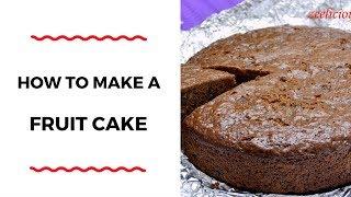 HOW TO MAKE A FRUIT CAKE – CAKE RECIPES – ZEELICIOUS FOODS