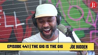 The Joe Budden Podcast - The Gig Is The Gig