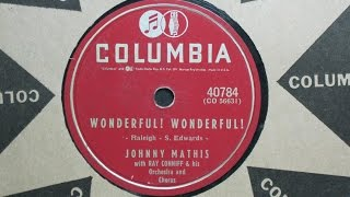 Wonderful! Wonderful! - Johnny Mathis with Ray Conniff and his Orchestra - Columbia Records 40784